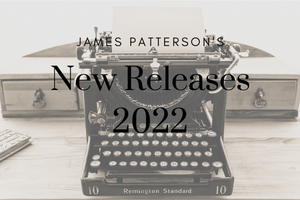 James Patterson's New Releases